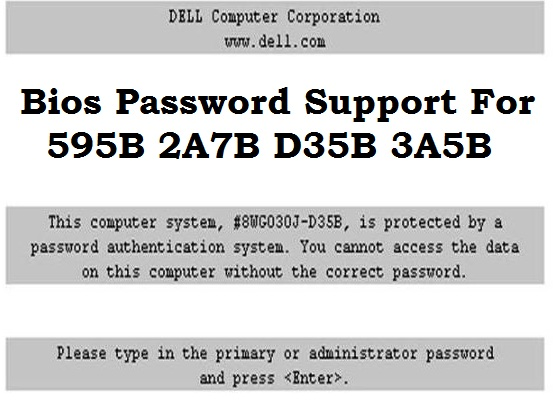 Dell BIOS Password | 595B / 2A7B/ D35B / 3A5B / A95B